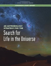 Astrobiology Strategy for the Search for Life in the Universe