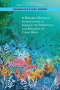A Research Review of Interventions to Increase the Persistence and Resilience of Coral Reefs