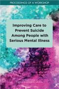 Improving Care to Prevent Suicide Among People with Serious Mental Illness