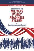 Strengthening the Military Family Readiness System for a Changing American Society