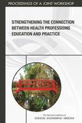 Strengthening the Connection Between Health Professions Education and Practice