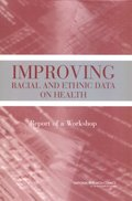Improving Racial and Ethnic Data on Health