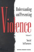 Understanding and Preventing Violence, Volume 3