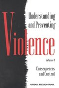 Understanding and Preventing Violence, Volume 4