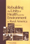 Rebuilding the Unity of Health and the Environment in Rural America
