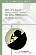Educating Health Professionals to Address the Social Determinants of Mental Health