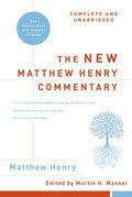 New Matthew Henry Commentary: Complete and Unabridged