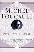 Psychiatric Power: Lectures at the Collège de France, 1973--1974