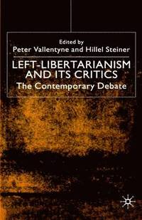 Left-Libertarianism and Its Critics