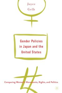 Gender Policies in Japan and the United States: Comparing Women's Movements, Rights and Politics