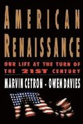 American Renaissance: Our Life at the Turn of the 21st Century