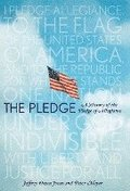 The Pledge: A History of the Pledge of Allegiance