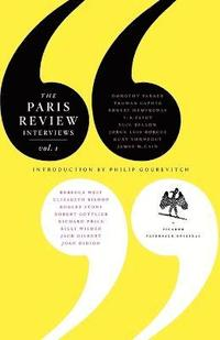 The Paris Review Interviews, I: 16 Celebrated Interviews