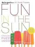 The New York Times Will Shortz Presents Fun in the Sun Crossword Puzzle Omnibus