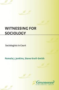 Witnessing for Sociology: Sociologists in Court