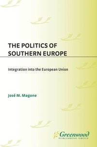 Politics of Southern Europe: Integration into the European Union