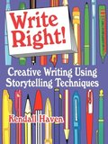 Write Right! Creative Writing Using Storytelling Techniques