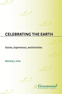 Celebrating the Earth: Stories, Experiences, and Activities