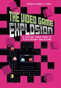 Video Game Explosion: A History from PONG to PlayStation and Beyond