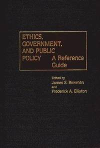 Ethics, Government, and Public Policy