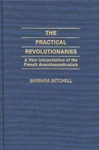 The Practical Revolutionaries