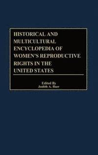 Historical and Multicultural Encyclopedia of Women's Reproductive Rights in the United States