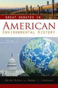 Great Debates in American Environmental History [2 volumes]