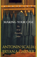 Scalia and Garner's Making Your Case: