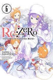 re:Zero Starting Life in Another World, Vol. 6 (light novel)