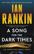 A Song for the Dark Times: An Inspector Rebus Novel