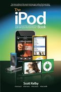 The iPod Book: Doing Cool Stuff with the iPod and the iTunes Store 6th Edition