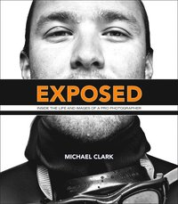 Exposed: Inside the Life and Images of a Pro Photographer Book/DVD Package