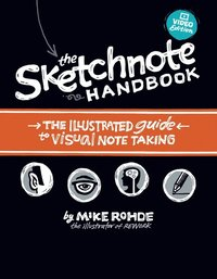 The Sketchnote Handbook Video Edition: the illustrated guide to visual note taking (includes The Sketchnote Handbook book and access to The Sketchnot