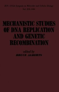mechanistic studies of DNA replication and genetic recombination