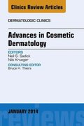 Advances in Cosmetic Dermatology, an Issue of Dermatologic Clinics, E-Book