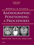 Merrill's Atlas of Radiographic Positioning and Procedures - E-Book