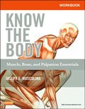 Workbook for Know the Body: Muscle, Bone, and Palpation Essentials - E-Book