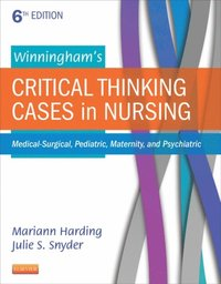 Winningham's Critical Thinking Cases in Nursing - E-Book