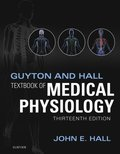 Guyton and Hall Textbook of Medical Physiology E-Book