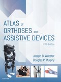 Atlas of Orthoses and Assistive Devices E-Book