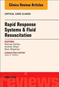 Rapid Response Systems/Fluid Resuscitation, An Issue of Critical Care Clinics