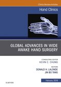 Global Advances in Wide Awake Hand Surgery, An Issue of Hand Clinics, An Issue of Hand Clinics, E-Book