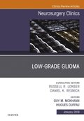 Low-Grade Glioma, An Issue of Neurosurgery Clinics of North America, Ebook