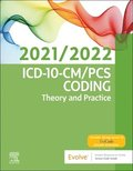 ICD-10-CM/PCS Coding: Theory and Practice, 2021/2022 Edition