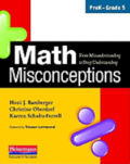 Math Misconceptions, PreK-Grade 5: From Misunderstanding to Deep Understanding