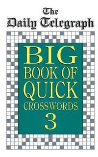 Daily Telegraph Big Book Quick Crosswords 3