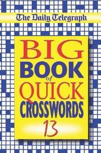 The Daily Telegraph Big Book of Quick Crosswords 13
