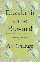 All change / Elizabeth Jane Howard.