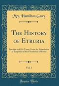 The History of Etruria, Vol. 1