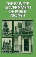The Private Government of Public Money